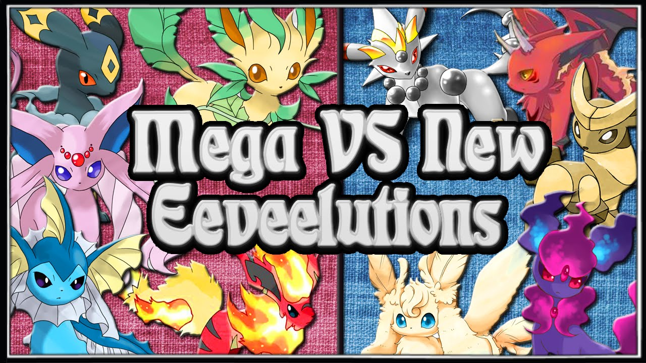 Mega Vs New Eeveelutions What I Would Like To See Youtube