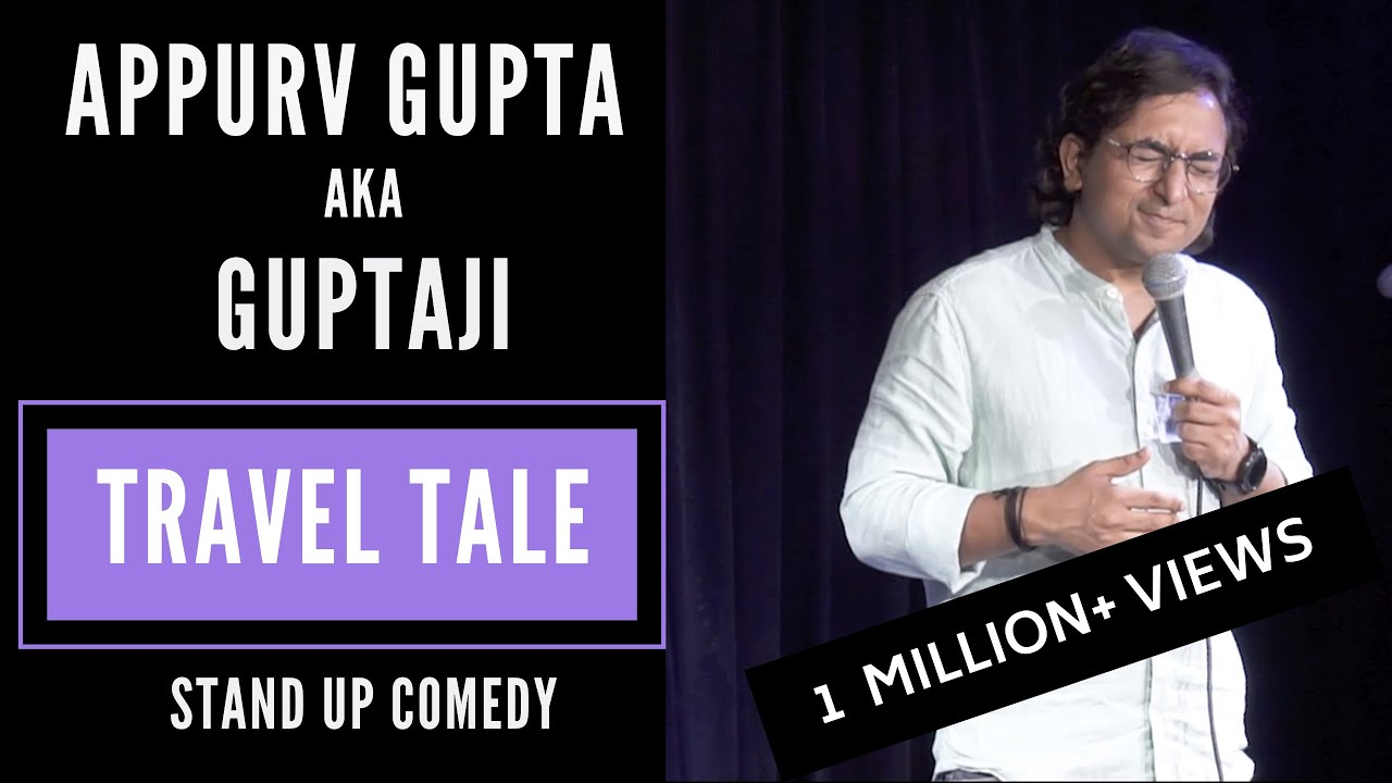 GuptaJi Ka Travel Experience - Stand Up Comedy by Appurv Gupta