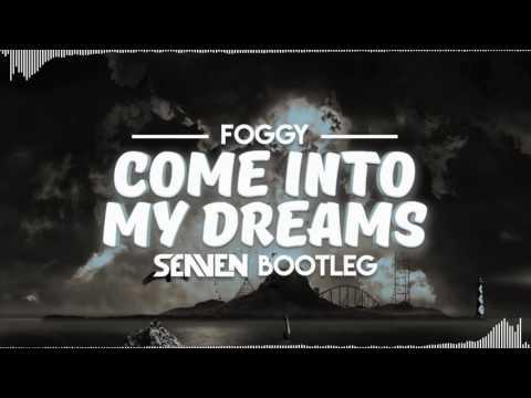 Foggy - Come Into My Dream ( Seaven Bootleg )