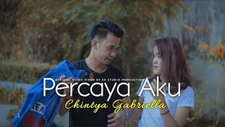 Chintya Gabriella PERCAYA AKU by ASALSA ft GUNAWAN MP3