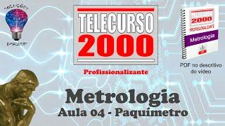 Telecurso 2000   Metrologia   04 Paquimetro