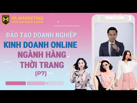 [Kinh doanh Online ngành thời trang]: Đào tạo doanh nghiệp (P7)