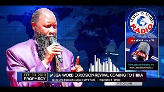 PROPHECY OF THE MEGA WORD EXPLOSION REVIVAL COMING TO THIKA ON SUNDAY FEB 24 2019 - PROPHET DR OWUOR