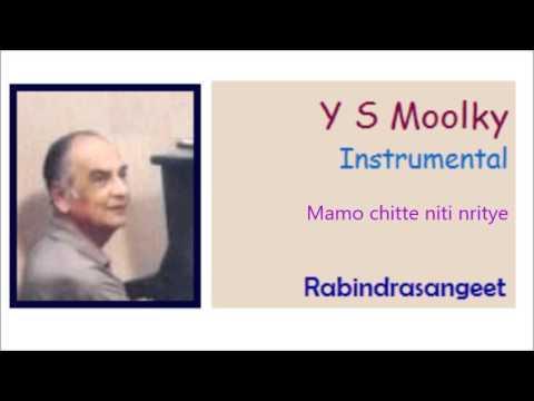 Mamo chitte niti nritye   Rabindrasangeet Y S Moolky instrumentals