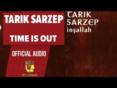 Tarık Sarzep - Time Is Out - ( Official Audio )