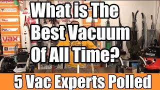 Best Vacuum Cleaner Of All Time - 5 Vacuum Experts Polled