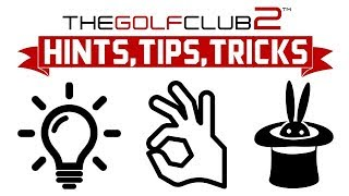 The Golf Club 2 - Hints, Tips & Tricks