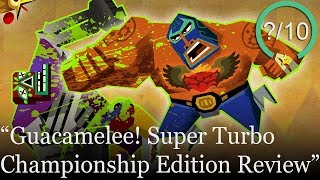 Guacamelee! Super Turbo Championship Edition Review [PS4, Xbox One, PC, Xbox 360, & Wii U]