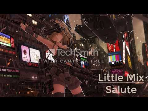 [Nightcore] Little Mix - Salute
