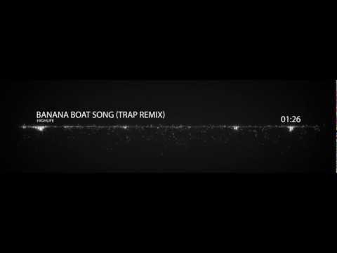 Harry Belafonte - Banana Boat Song (Trap Remix)
