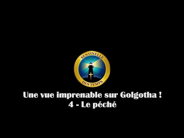 Une vue imprenable sur Golgotha - 4 - Le péché (la suite)
