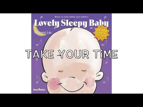 Lovely Sleepy Baby: Take Your Time by Raimond Lap