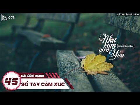 Sổ Tay Cảm Xúc 45: Như Em Vẫn Yêu - Sài Gòn Radio