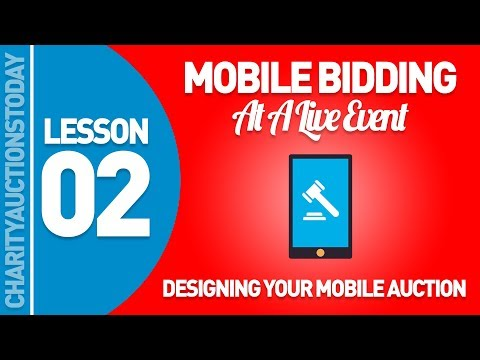 Mobile Bidding At A Live Event Lesson 2 - Designing Your Mobile Auction