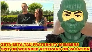 Zeta Beta Tau Fraternity Members Spit On Wounded Veterans