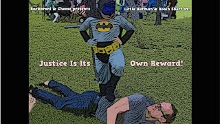 Justice Is Its Own Reward! (Little Batman & Robin Family Friendly Short #4)