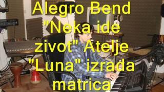 """Alegro bend """"Neka ide zivot"""" matrica ..Atelje """"Luna"""""""