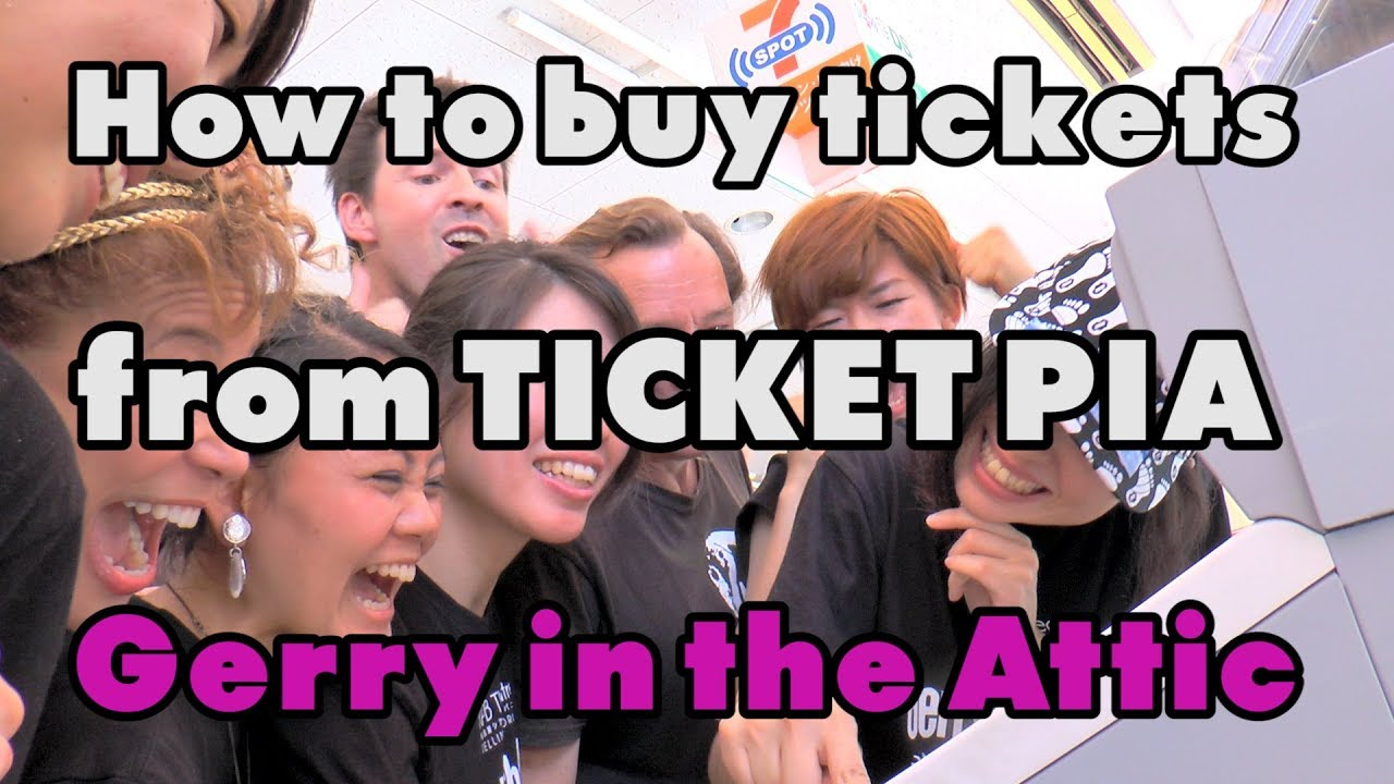 How to buy tickets from TICKET PIA, with the cast of Gerry in the Attic