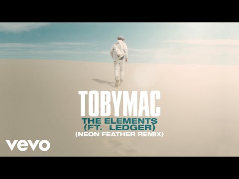 TobyMac, Ledger - The Elements (Neon Feather Remix/Audio)