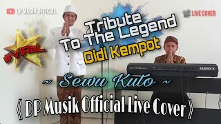 SEWU KUTO - DIDI KEMPOT ( DP MUSIK LIVE COVER )