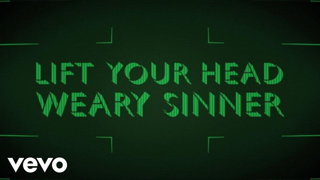 Crowder - Lift Your Head Weary Sinner (Chains) (Lyric Video)