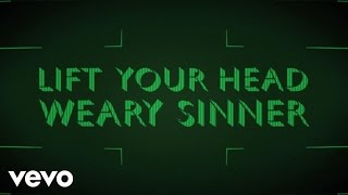 crowder   lift your head weary sinner chains lyric video