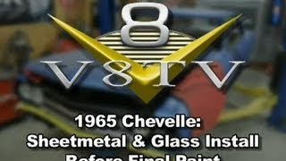 1965 Chevelle: Installing Sheet Metal for Final Paint Video V8TV