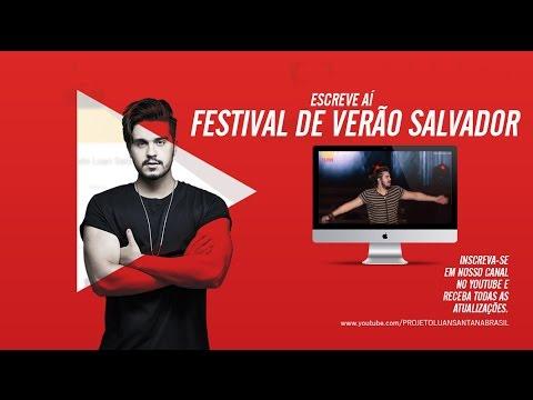 Luan Santana - Escreve Aí - Festival de Verão Salvador