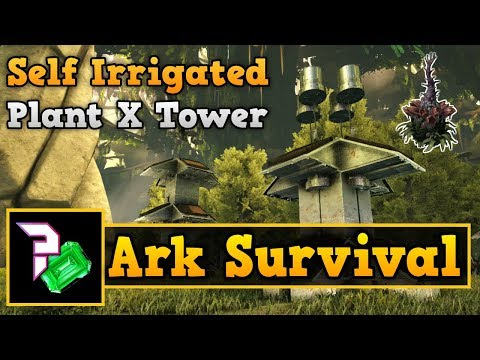 How To Build A Self Irrigated Plant X Tower [Ark Survival]