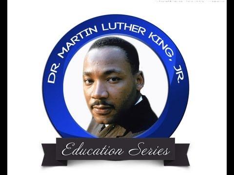DR. MARTIN LUTHER KING, JR. 2013 Education Series Pt.1