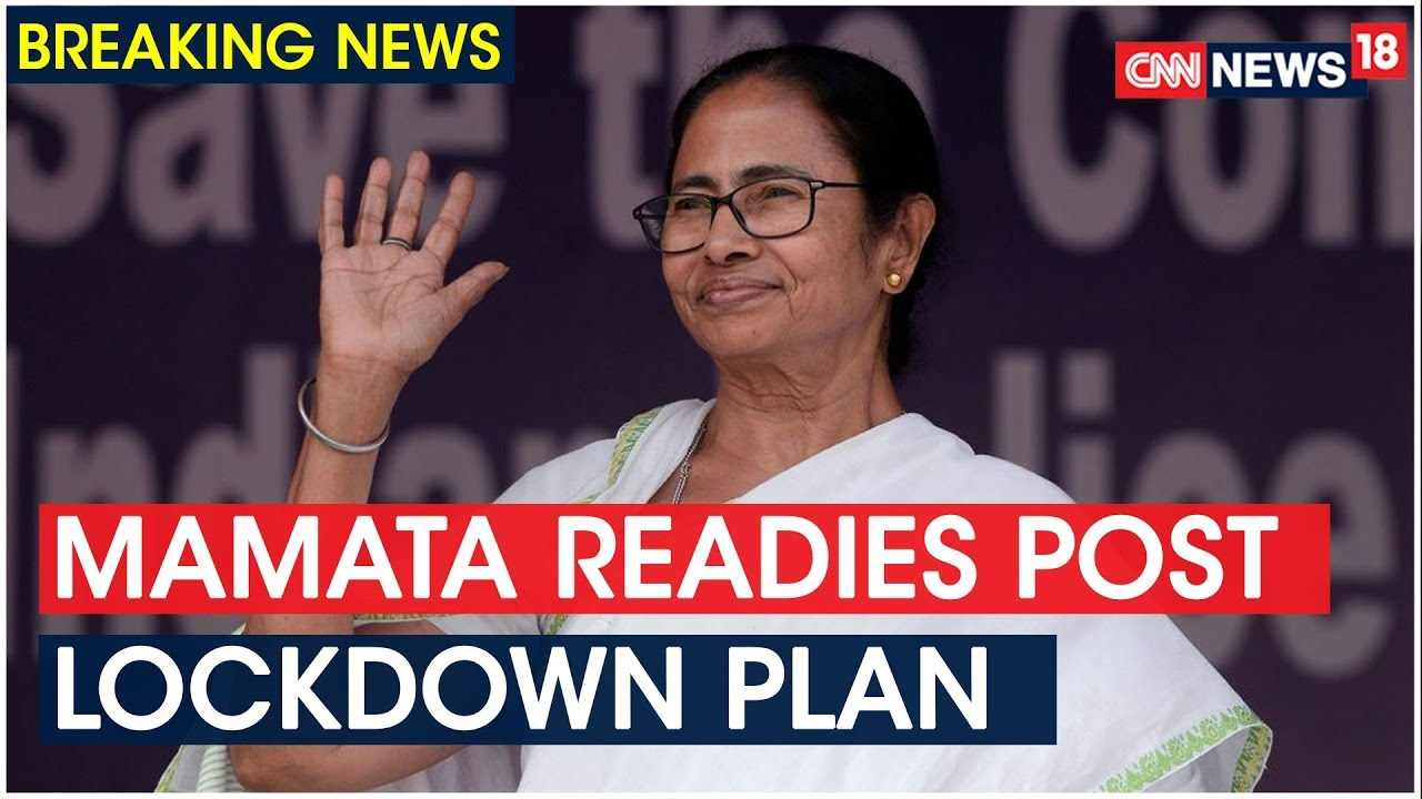 West Bengal Chief Minister Mamata Banerjee Readies Post Lockdown Plan