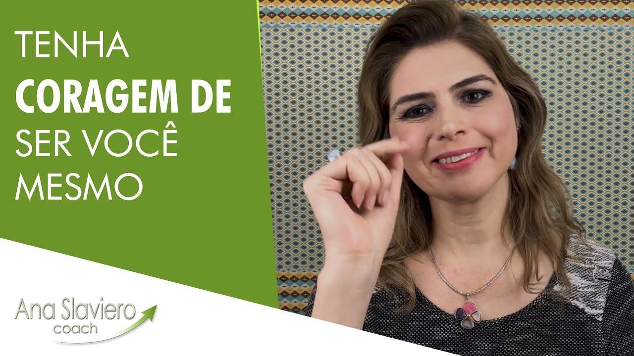 TENHA CORAGEM DE SER VOCÊ MESMO - YouTube