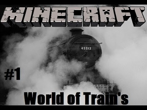 Minecraft: World Of Trains Part 1: introduction (4am recording)