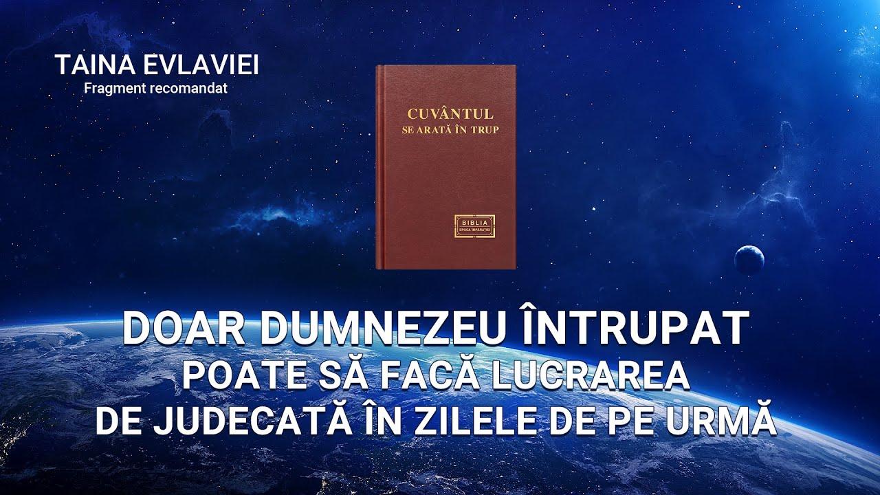 """""""Taina Evlaviei"""" Segment 4 - Doar Dumnezeu întrupat poate să facă lucrarea de judecată în zilele de pe urmă"""
