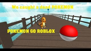 WIR CAUGHT A DEAD POKEMON (POKEMON GO ROBLOX)