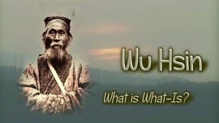 Wu Hsin - What Is What-Is?