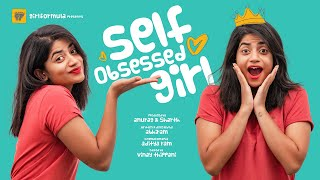 Self Obsessed Girls Be Like| Girl Formula | Chai Bisket