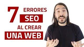 7 ERRORES SEO AL CREAR UNA WEB -  7 consejos SEO en Wordpress