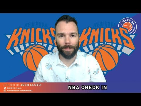 NBA FANTASY CHECK IN | New York Knicks Janaury 2 2019 | Luke Kornet Now Starting
