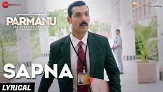 Sapna - Arijit Singh | PARMANU:The Story Of Pokhran | John Abraham Diana Penty| Sachin-Jigar