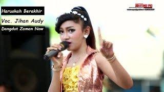 LAGU Dangdut Terbaru - Jihan Audy Haruskah Berakhir Cover