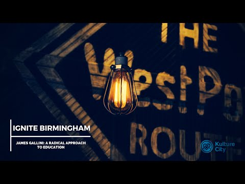 Ignite Birmingham: James Gallini