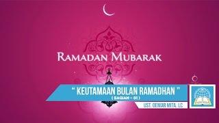 Keutamaan Bulan Ramadhan ( Bagian - 1 )  ᴴᴰ | Ust. Oemar Mita. Lc ( Spesial Ramadan )