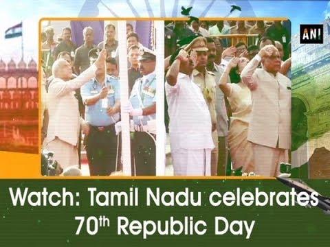 Watch: Tamil Nadu celebrates 70th Republic Day - Tamil Nadu News