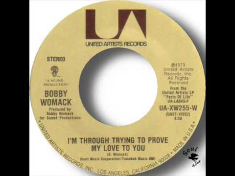 Bobby Womack   I'm Through Trying To Prove My Love To You