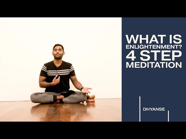 What is Enlightenment? A simple explanation and 4 Step Meditation
