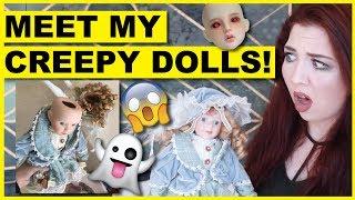 Meet My Creepy Dolls
