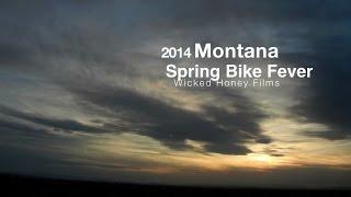 Spring Mountain Bike Fever; Montana 2014; Wicked Honey Films
