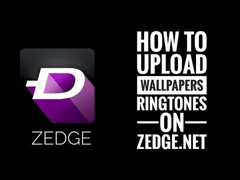 HOW TO UPLOAD WALLPAPERS AND RINGTONES ON ZEDGE APP AND WEBSITE