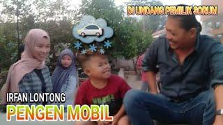 Irfan Lontong Pengen Mobil